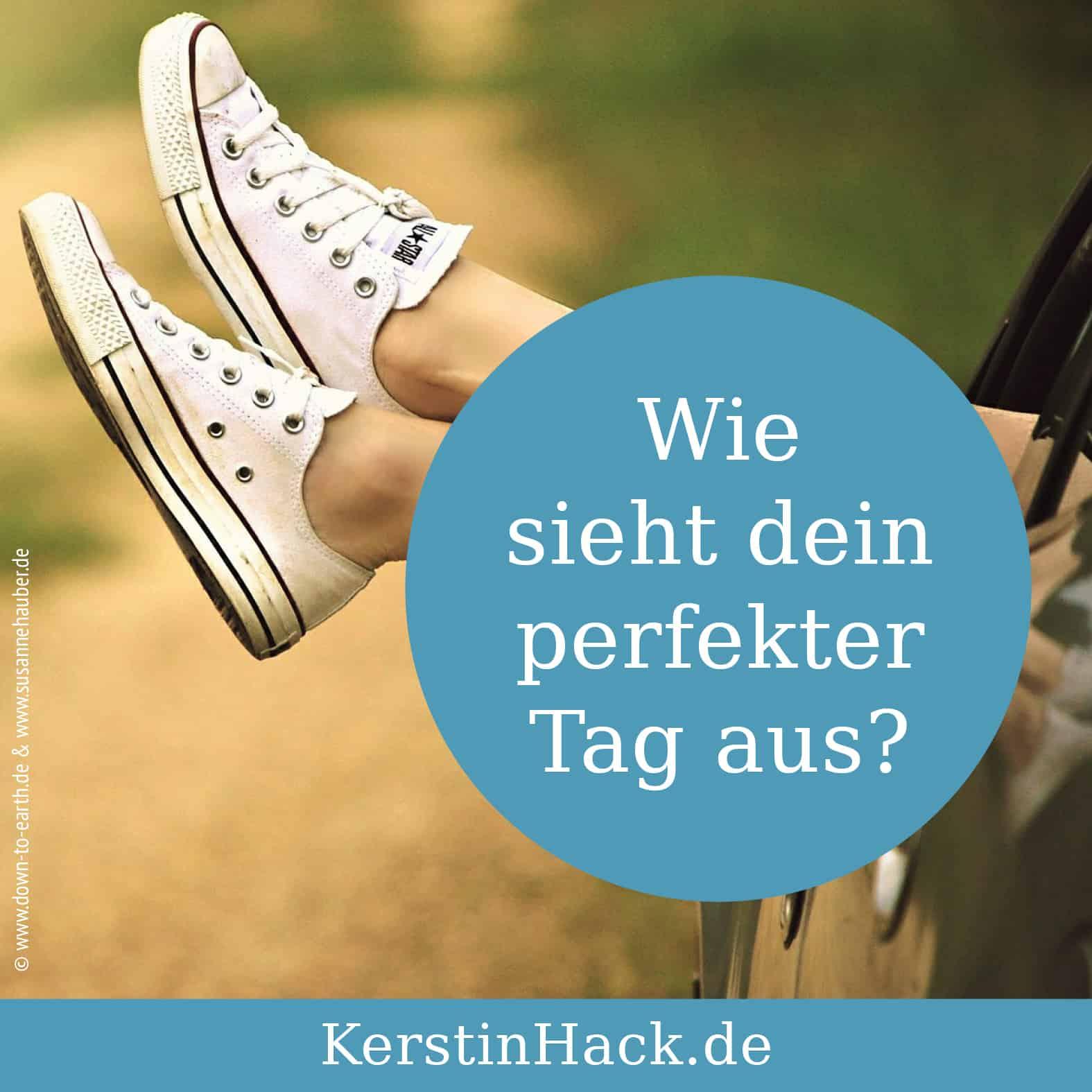 Wie sieht dein perfekter Tag aus? #frage #fragenwagen #gutefragen #reflexion #lebedeinentraum #kerstinhack