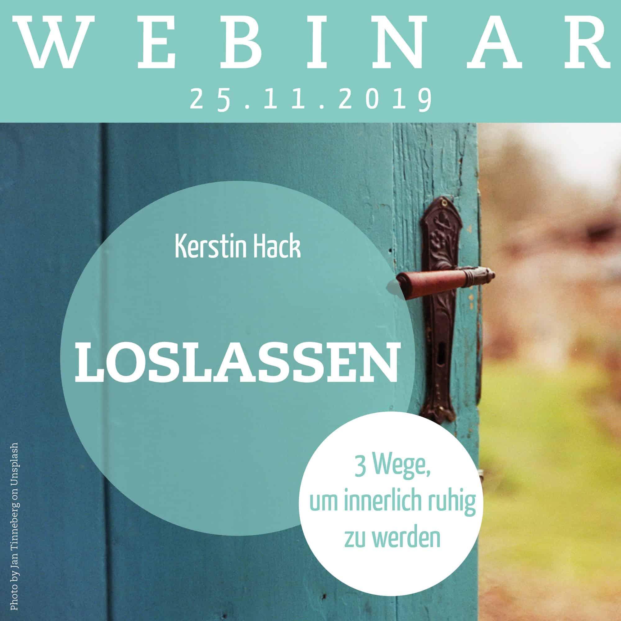 Webinar mit Coach Kerstin Hack: Loslassen. Am 25.11.