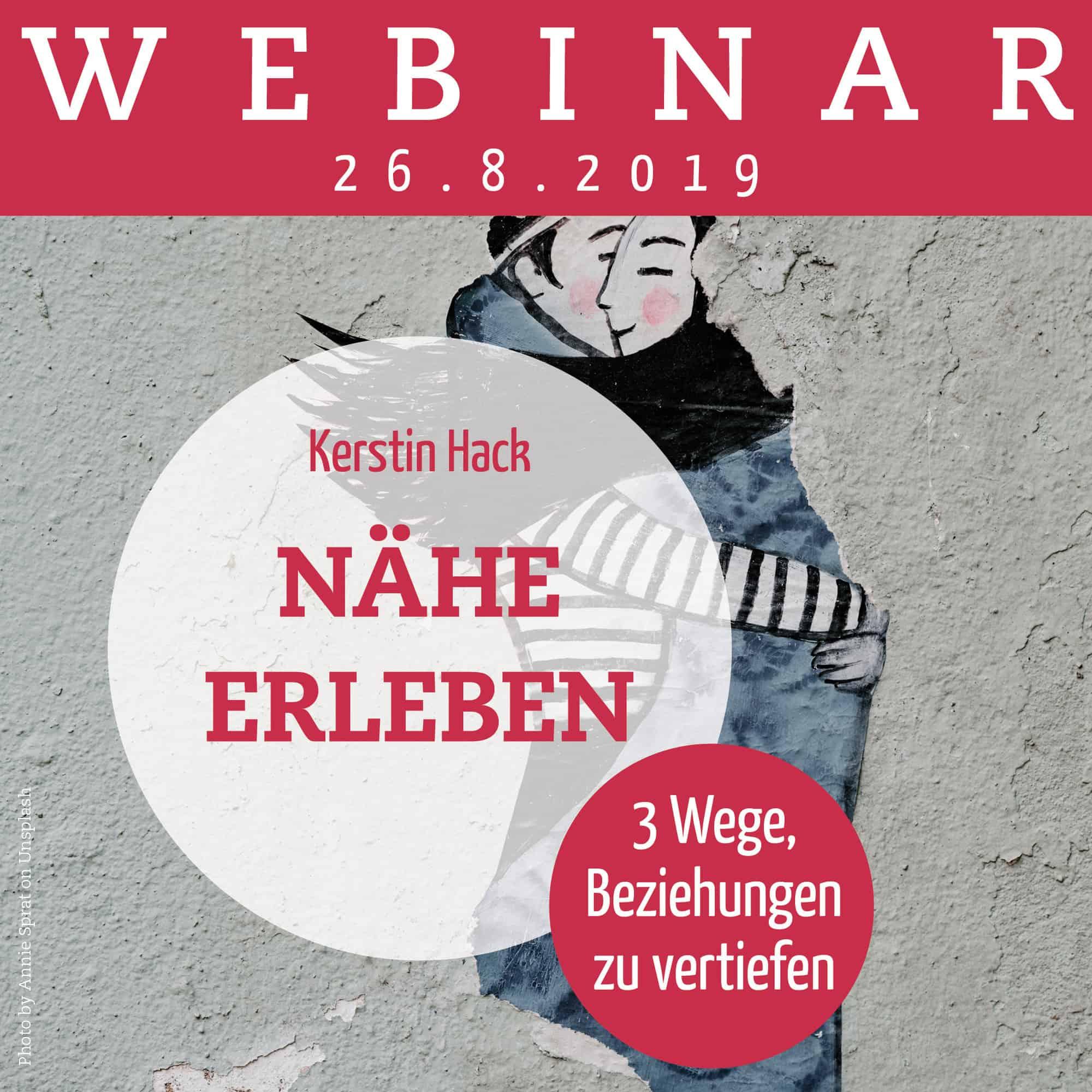 Webinar mit Kerstin Hack: Nähe erleben. Am 26.08.